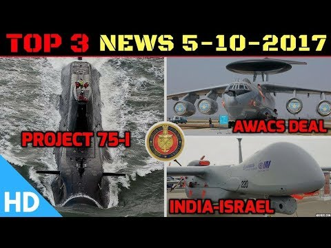 Indian Defence Updates : India Israel Defence, Project 75i India, India Russia Awacs Deal
