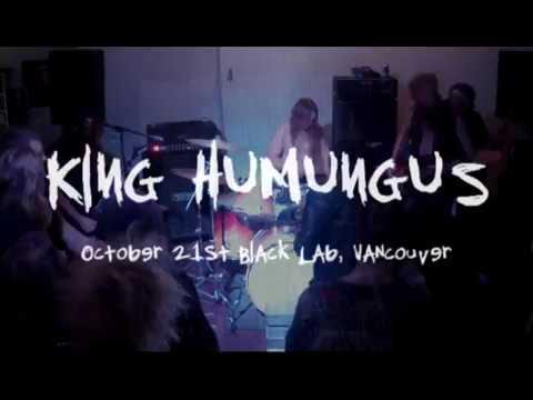 KING HUMUNGUS - October 21st Black Lab