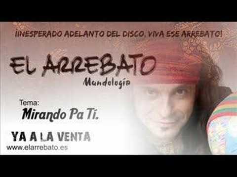 El Arrebato - Mirando Pa Tí (Mundología).