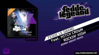 Download Fedde Le Grand ft. Mitch Crown - Rockin' High (Johnny Deekay Remix) MP3 song and Music Video