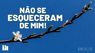 Não se esqueceram de mim! | Rev. Ediano Pereira