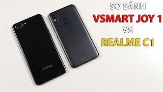 So sánh Vsmart Joy 1 vs Realme C1: Giá rẻ 2.5 triệu đồng thì chọn smartphone nào???