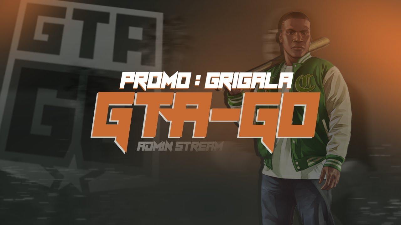 პირველი ადმინის სტრიმი GTA-GO // Promo : Grigala 🤩