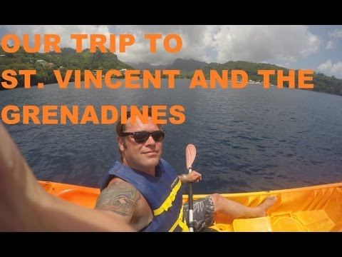 Our Trip To St. Vincent and the Grenadines