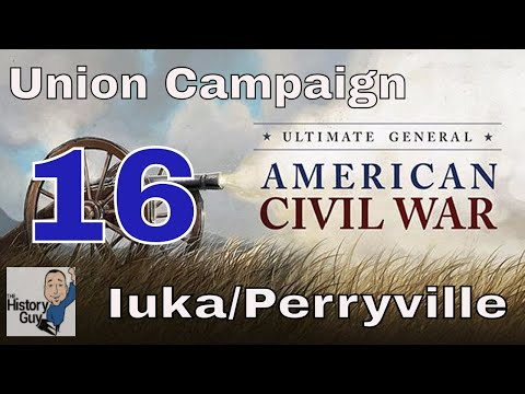 IUKA and PERRYVILLE (plus 1.05 patch notes) - Ultimate General: Civil War - Union Campaign - #16