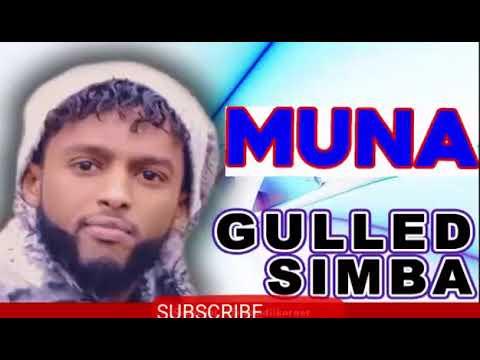 GULLED SIMBA 2017 HEES CUSUB MUNA NEW SONG OFFICIAL SOMALI MUSIC lyrics