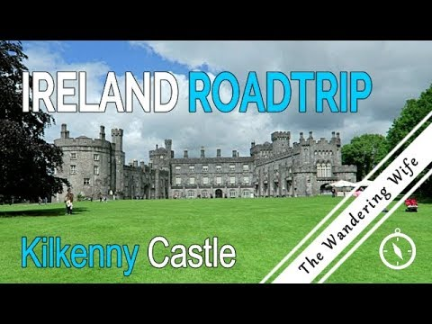 IRELAND ROAD TRIP: Kilkenny Castle, County Tipperary | TRAVEL VLOG #0051