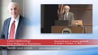 Closing Remarks: Dr. Joseph Fraumeni