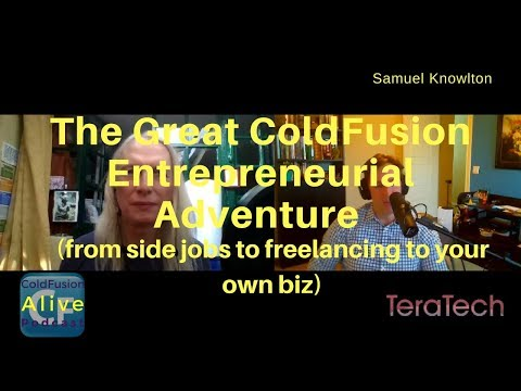 061 The Great ColdFusion Entrepreneurial Adventure (from side jobs to freelancing to your own biz)