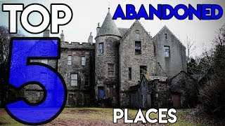 TOP 5 CREEPY ABANDONED PLACES | SCOTLAND (2017)