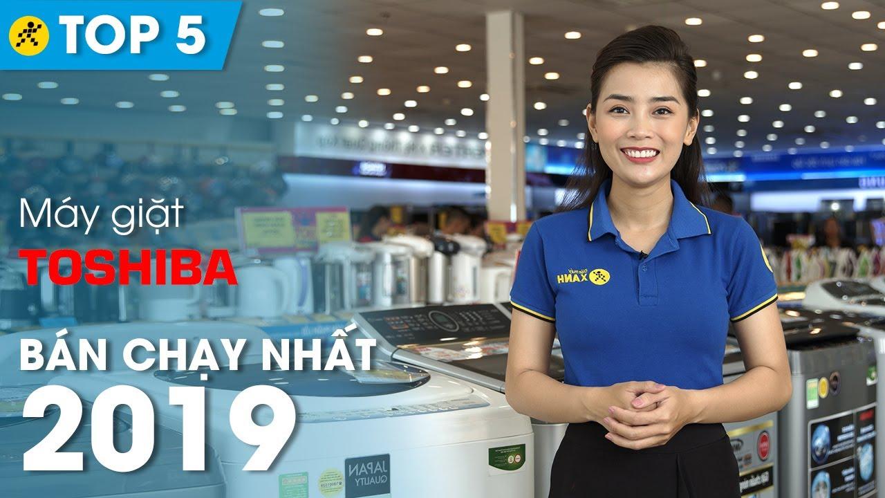 Top 5 máy giặt Toshiba bán chạy nhất 2019 • Điện máy XANH