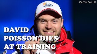 Olympic skier David Poisson dies while training