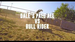 Dale's Pale Ale vs Bull Rider | #GripADales | AlteredStates | Episode 1