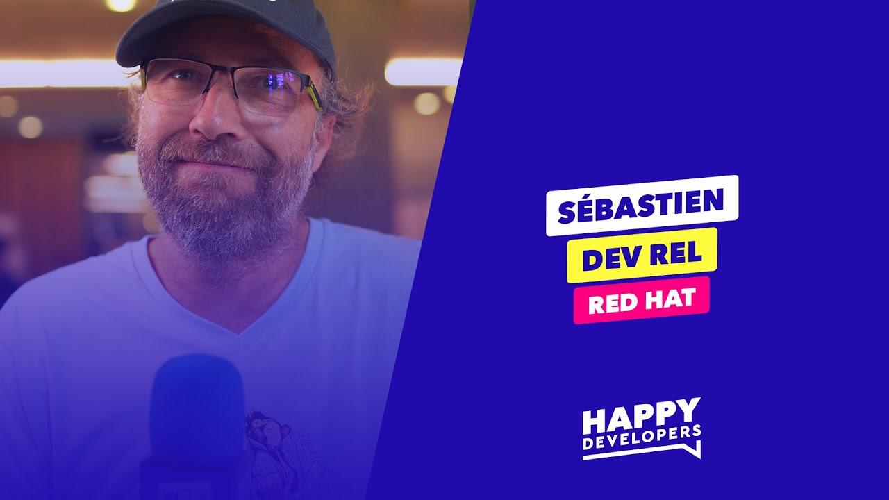 Happy Developers - DevFest Toulouse - Sébastien de Red Hat