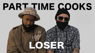 Part Time Cooks - Loser