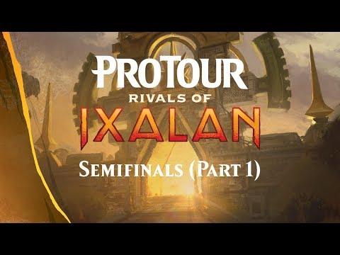Pro Tour Rivals of Ixalan Semifinals (Part 1)
