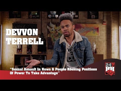 Devvon Terrell - Sexual Assault In News & People Abusing Positions Of Power (247HH Exclusive)