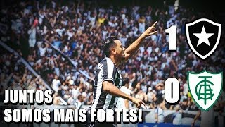 JUNTOS PELO BOTAFOGO   BOTAFOGO 1 x 0 AMÉRICA MG #BRASILEIRO2018