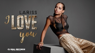 LARISS - I Love You Official Single