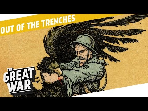 How did Propaganda Change After the First Months of World War 1? I OUT OF THE TRENCHES