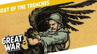 Race To The Sea - Propaganda Changes I OUT OF THE TRENCHES