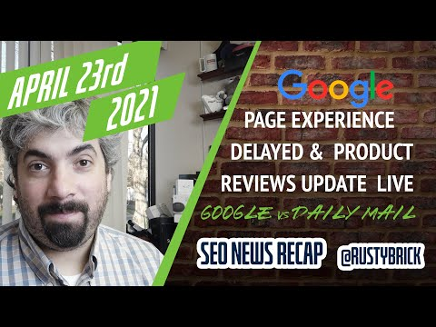 Google Page Experience Update Delayed, Product Reviews Update Done & Daily Mail Sues Google - YouTube