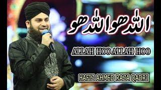 Hafiz Ahmed Raza Qadri - ALLAH HOO ALLAH HOO - 2018