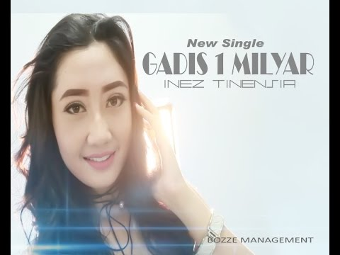 INEZ TINENSIA - GADIS 1 MILYAR [ OFFICIAL MUSIC VIDEO ] HOUSE MIX VER