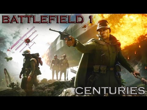 Battlefield 1 | Centuries | Music Video