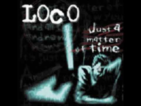 Loco - Just A Matter Of Time (Full Album)
