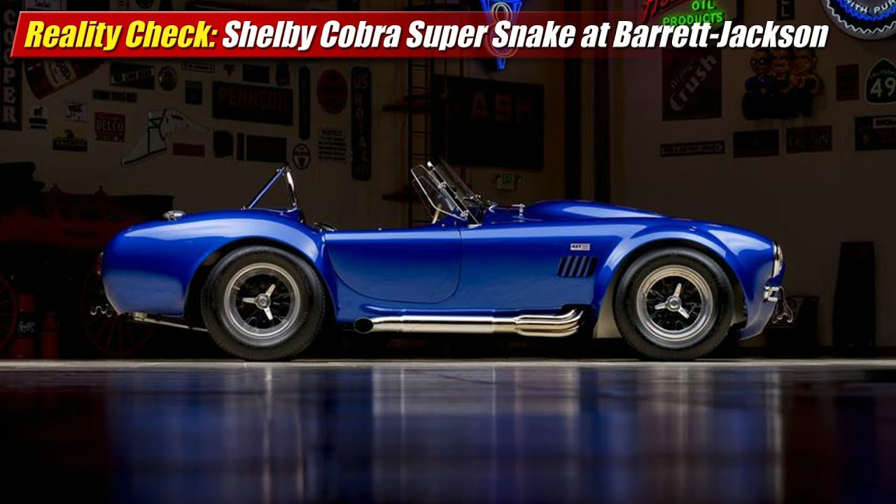 Reality Check Shelby Cobra Super Snake At Barrett Jackson