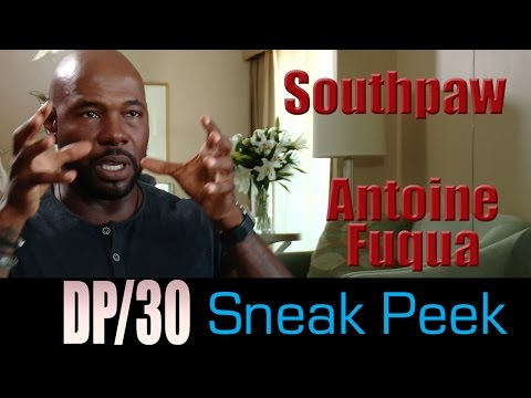 DP/30 Sneak: Southpaw, Antoine Fuqua