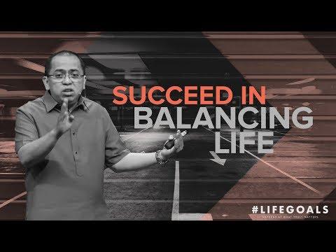 #Lifegoals - Succeed In Balancing Life - Bong Saquing