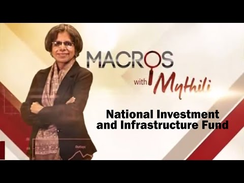 Macros With Mythili - National Investment and Infrastructure Fund