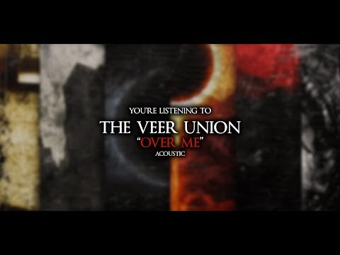 The Veer Union - Over Me