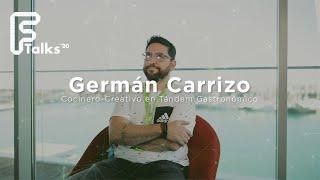 Entrevista a Germán Carrizo - Cocinero Creativo Tándem Gastronómico - Ftalks'20 (KM ZERO)