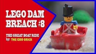 LEGO Dam Breach #8 - The Great Boat Ride
