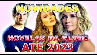 Próximas Novelas Da Globo Até 2023.