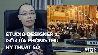 Studio Designer 1: Gõ cửa Phòng thu Kỹ thuật số