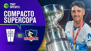 Universidad Católica 4 - 2 Colo Colo | Supercopa Easy - GOLES ⚽️🏆