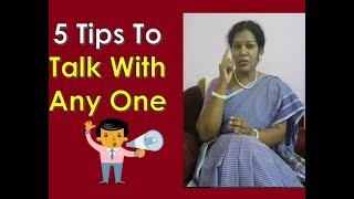 FIVE TIPS  TO  TALK  WITH ANY ONE