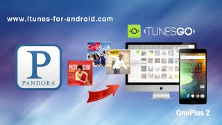 [OnePlus Music Downloads]: Free Download Music from Pandora to OnePlus 2 / 1+ on Mac & Windows
