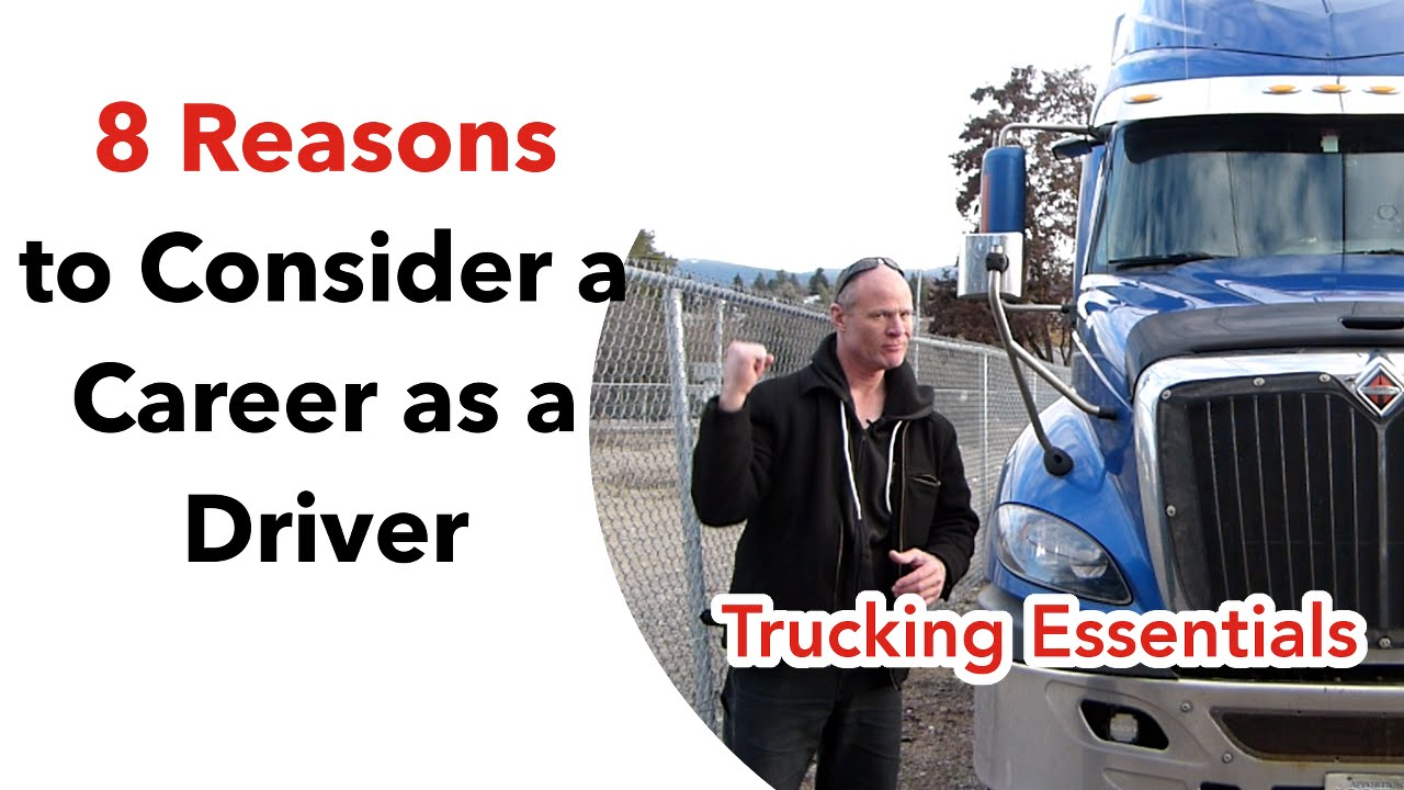 Career Trucking 8 Great Reasons To Consider A Career As A Truck Driver