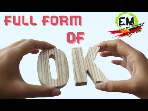 Full Form Of - OK || By Empty Mind - Education And Knowledge