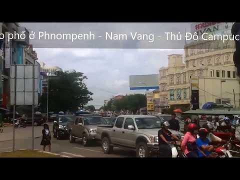 Dạo phố ở Phnompenh - Nam Vang - Thủ Đô Campuchia - Cambodia Capital