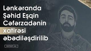 Lənkəranda Şəhid Eşqin Cəfərzadənin xatirəsi əbədiləşdirilib