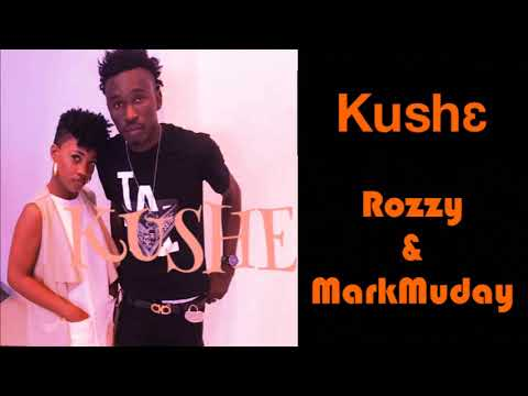 Kushe - Rozzy & MarkMuday (Audio)