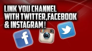 How To Link Your YouTube Channel To Twitter Facebook & Instagram Account Tutorial 2015!