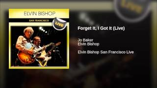 Forget It, I Got It (Live)