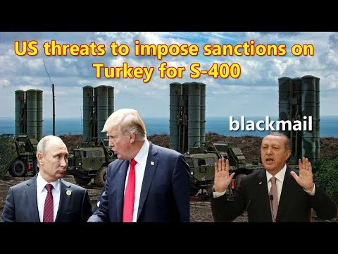 Russia slams US threats to impose sanctions on Turkey for S-400 purchase as blackmail